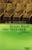 Dieses Buch wird Ihr Leben retten - A. M. Homes - Kiepenheuer & Witsch