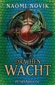 Drachenwacht - Die Feuerreiter Seiner Majestät 05 - Naomi Novik - Penhaligon (Random House)