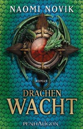 Drachenwacht – Die Feuerreiter Seiner Majestät 05 – Naomi Novik – Penhaligon (Random House) – Bücher & Literatur Romane & Literatur Fantasy & SciFi – Charts & Bestenlisten
