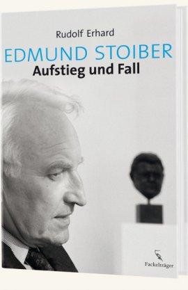 Edmund Stoiber – Aufstieg und Fall – Rudolf Erhard – Politikerbiografie – Fackelträger (VEMAG) – Bücher & Literatur Sachbücher Biografie – Charts & Bestenlisten