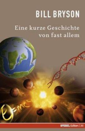 Eine kurze Geschichte von fast allem – Spiegel Edition, Band 36 – Bill Bryson – Universum – Spiegel – Bücher & Literatur Sachbücher Wissenschaft – Charts & Bestenlisten