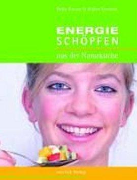 Energie schöpfen aus der Naturküche – Heike Krause, Walter Kerneza – Van Eck Verlag – Bücher (Bildband) Sachbücher Kochbuch – Charts & Bestenlisten