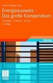 Energieausweis - Das gro&szlig;e Kompendium - Grundlagen - Erstellung - Haftung<br />2., aktualisierte Auflage 2008 - Andreas Weglage, Thomas Gramlich, Bernd Pauls, Stefan Pauls, Ralf Schmelich, Iris Pawliczek - Vieweg (GWV)