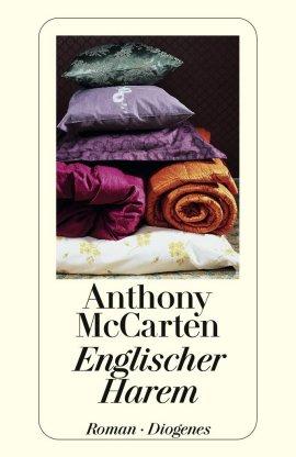 Englischer Harem – Anthony McCarten – Diogenes – Bücher & Literatur Romane & Literatur Roman – Charts & Bestenlisten
