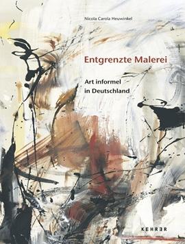 Entgrenzte Malerei – Art informel in Deutschland
