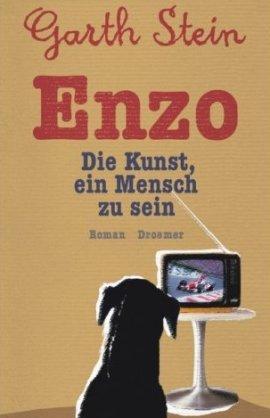 Enzo – Die Kunst, ein Mensch zu sein – Garth Stein – Droemer/Knaur – Bücher & Literatur Romane & Literatur Roman – Charts & Bestenlisten