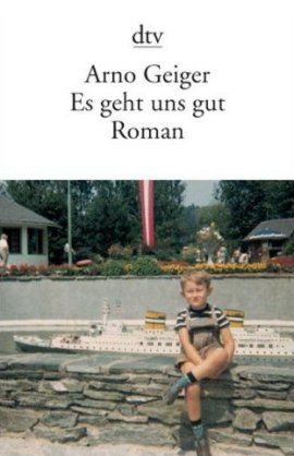 Es geht uns gut – Arno Geiger – Nationalsozialismus – Bücher & Literatur Romane & Literatur Familienroman – Charts, Bestenlisten, Top 10, Hitlisten, Chartlisten, Bestseller-Rankings