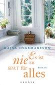 Es ist nie zu spät für alles - Kajsa Ingemarsson - Krüger Verlag (Fischerverlage)