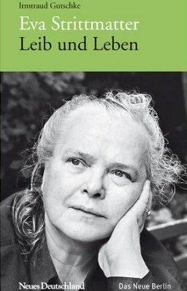 Eva Strittmatter – Leib und Leben – Irmtraud Gutschke – DDR – Das Neue Berlin – Bücher & Literatur Sachbücher Biografie – Charts & Bestenlisten