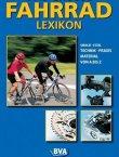 Fahrrad Lexikon - Technik, Material, Praxis von A-Z - Christian Smolik, Stefan Etzel - BVA