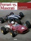 Ferrari vs. Maserati - Unerbittliche Motorsportrivalen