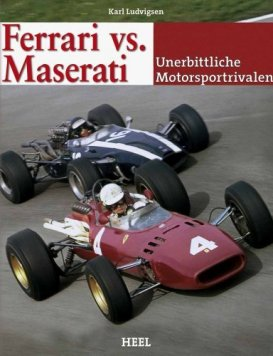 Ferrari vs. Maserati – Unerbittliche Motorsportrivalen