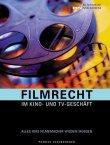 Filmrecht im Kino- und TV-Geschäft - Alles was Filmemacher wissen müssen - 3. Auflage 2008 - Patrick Jacobshagen - PPVMedien