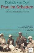 Frau im Schatten - Eine Familiengeschichte - Dorinde van Oort - dtv