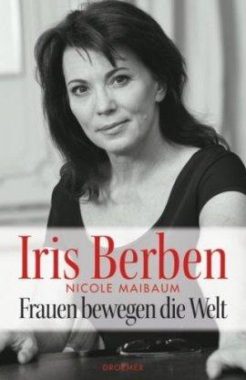 Frauen bewegen die Welt – Iris Berben, Nicole Maibaum – Droemer/Knaur Verlag – Bücher & Literatur Sachbücher Politik & Gesellschaft – Charts & Bestenlisten