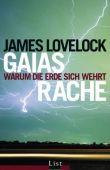Gaias Rache - Warum die Erde sich wehrt - James Lovelock - Klimawandel, Umweltschutz - List (Ullstein)
