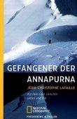 Gefangener der Annapurna - Auf dem Grat zwischen Leben und Tod - Jean-Christophe Lafaille - Bergsteigen - Frederking & Thaler / National Geographic