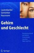 Gehirn und Geschlecht - Neurowissenschaft des kleinen Unterschieds zwischen Frau und Mann - Stefan Lautenbacher, Onur Güntürkün, Markus Hausmann - Springer Verlag