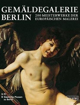 Gemäldegalerie Berlin – 200 Meisterwerke der europäischen Malerei