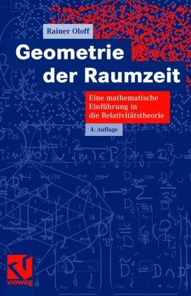 Geometrie der Raumzeit – Eine mathematische Einführung in die Relativitätstheorie – 4., aktualisierte Auflage – Rainer Oloff – Vieweg (GWV) – Bücher & Literatur Sachbücher Wissen, Mathematik – Charts & Bestenlisten