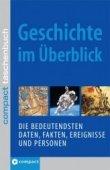 Geschichte im Überblick - Daten, Fakten, Ereignisse und Personen - Matthias Edbauer, Uwe Goppold