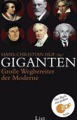 Giganten - Große Wegbereiter der Moderne - Das Begleitbuch zum ZDF-Sechsteiler - Hans-Christian Huf - LIST (Ullstein)