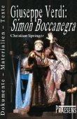 Giuseppe Verdi - Simon Boccanegra - Dokomente, Materialien und Texte zur Entstehung und Rezeption der beiden Fassungen - Christian Springer - Praesens Verlag