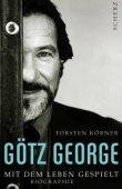 Götz George - Mit dem Leben gespielt - Torsten Körner - Starbiografie, Filmstars - Scherz (Fischerverlage)