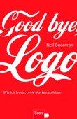 Good bye, Logo - Wie ich lernte, ohne Marken zu leben - Neil Boorman - Econ (Ullstein)