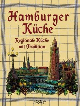 Hamburger Küche – Regionale Küche mit Tradition – Komet (VEMAG) – Bücher (Bildband) Kochbuch – Charts & Bestenlisten