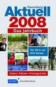 Harenberg Aktuell 2008 - Daten, Fakten, Hintergründe - Das Jahrbuch. Die Welt auf 848 Seiten - Meyers Lexikonverlag, Harenberg - Jahrbuch, Lexikon - Bibliographisches Institut