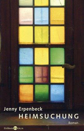 Heimsuchung – Jenny Erpenbeck – Eichborn – Bücher & Literatur Romane & Literatur Roman – Charts & Bestenlisten