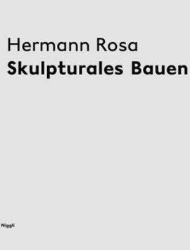 Hermann Rosa – Skulpturales Bauen – Martin Bruhin – Winfried Nerdinger, Jürg Zimmermann – Niggli Verlag – Bücher (Bildband) Sachbücher Bildband, Kunst & Kultur – Charts & Bestenlisten