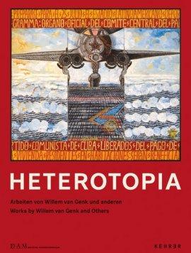 Heterotopia – Arbeiten von Willem van Genk und anderen – Peter Cachola Schmal, Yorck Förster – Ausstellungskatalog – Kehrer Verlag – Bücher (Bildband) Sachbücher Kunst & Kultur – Charts & Bestenlisten