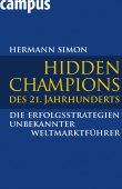 Hidden Champions des 21. Jahrhunderts - Die Erfolgsstrategien unbekannter Weltmarktführer - Hermann Simon - Management - Campus