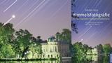 Himmelsfotografie – Mit der digitalen Spiegelreflexkamera