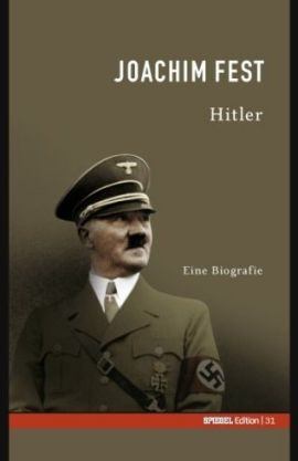 Hitler – Eine Biografie – Spiegel-Edition, Band 31 – Joachim C. Fest – Nationalsozialismus – Bücher & Literatur Sachbücher Geschichte, Biografie – Charts, Bestenlisten, Top 10, Hitlisten, Chartlisten, Bestseller-Rankings
