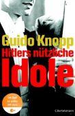 Hitlers nützliche Idole - Guido Knopp - Adolf Hitler, Nationalsozialismus - C. Bertelsmann (Random House)