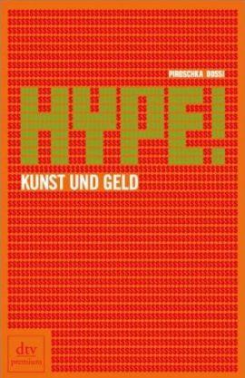 Hype! - Kunst und Geld - Piroschka Dossi - Bücher & Literatur Sachbücher Wirtschaft - Charts, Bestenlisten, Top 10, Hitlisten, Chartlisten, Bestseller-Rankings