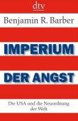 Imperium der Angst - Die USA und die Neuordnung der Welt - Benjamin R. Barber - USA - dtv