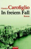In freiem Fall - Gianrico Carofiglio - Goldmann (Random House)