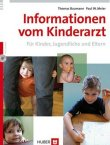 Informationen vom Kinderarzt - Für Kinder, Jugendliche und Eltern - mit CD-ROM - Thomas Baumann, Paul W. Meier - Pädiatrie - Verlag Hans Huber (Hogrefe)