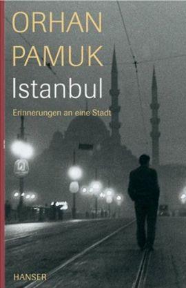 Istanbul – Erinnerungen an eine Stadt – Orhan Pamuk – Türkei – Hanser Verlag / S. Fischer (Fischerverlage) – Bücher & Literatur Romane & Literatur Biografischer Roman – Charts & Bestenlisten