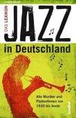 Jazz in Deutschland - Das Lexikon - Alle Musiker und Plattenfirmen von 1920 bis heute - Jürgen Wölfer - Hannibal Verlag (Koch Int.)