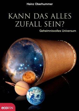 Kann das alles Zufall sein? – Geheimnisvolles Universum – Heinz Oberhummer – Universum – Ecowin – Bücher (Bildband) Sachbücher Wissenschaft, Astrophysik & Kosmologie – Charts & Bestenlisten