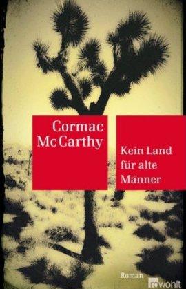 Kein Land für alte Männer – Cormac McCarthy – Western – Rowohlt – Bücher & Literatur Romane & Literatur Westernroman – Charts & Bestenlisten