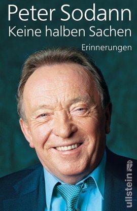 Keine halben Sachen – Erinnerungen – Peter Sodann – Ullstein – Bücher & Literatur Sachbücher Biografie – Charts & Bestenlisten