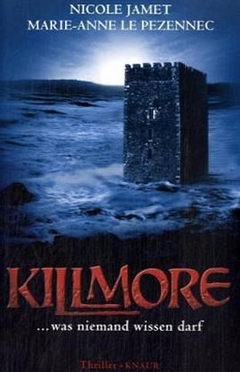 Killmore – Was niemand wissen darf – Nicole Jamet, Marie-Anne Le Pezennec – Droemer/Knaur – Bücher & Literatur Romane & Literatur Krimis & Thriller – Charts & Bestenlisten