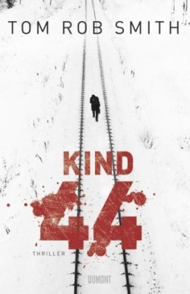 Kind 44 – Tom Rob Smith – DuMont Literatur & Kunst – Bücher & Literatur Romane & Literatur Krimis & Thriller – Charts & Bestenlisten