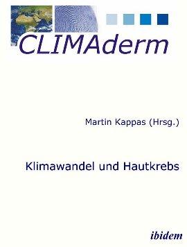 Klimawandel und Hautkrebs – CLIMAderm – Martin Kappas – Klimawandel – ibidem – Bücher (Bildband) Sachbücher Forschung & Wissen, Ernährung & Gesundheit – Charts & Bestenlisten